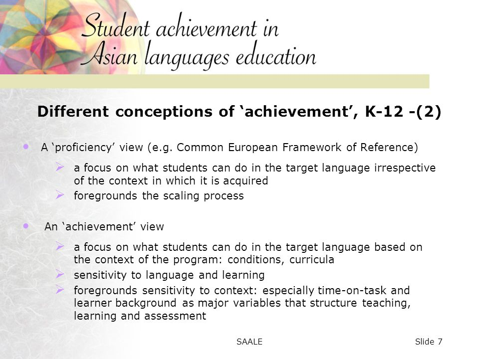 Lessons learned Complexity of describing learner achievement in a way that takes account of learner diversity across and within languages across and within different levels of schooling according to time-on task and language background Limitations of Single iteration with a limited sample Self-report data for subset of learners only Single set of assessment tasks with limited piloting SAALE68