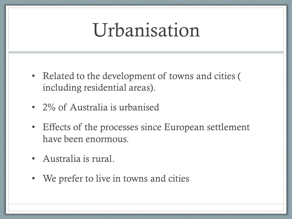 Urbanisation Related to the development of towns and cities ( including residential areas).
