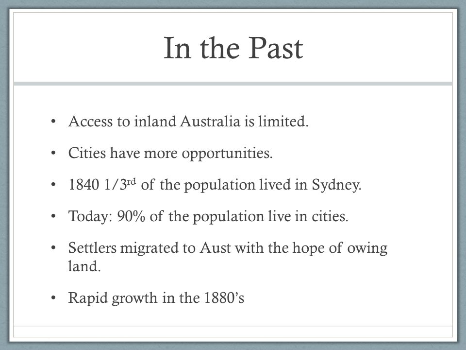 In the Past Access to inland Australia is limited.