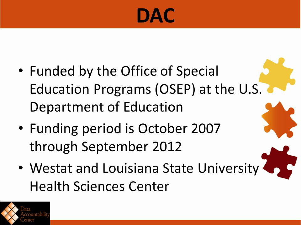 DAC Funded by the Office of Special Education Programs (OSEP) at the U.S.