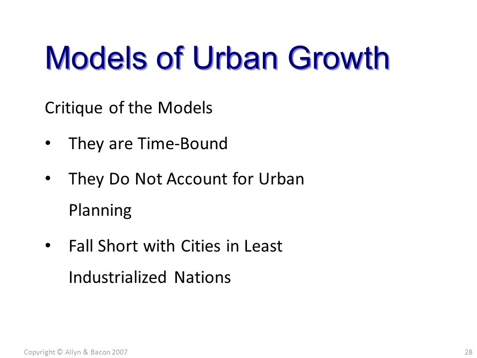 Critique of the Models They are Time-Bound They Do Not Account for Urban Planning Fall Short with Cities in Least Industrialized Nations Copyright © A