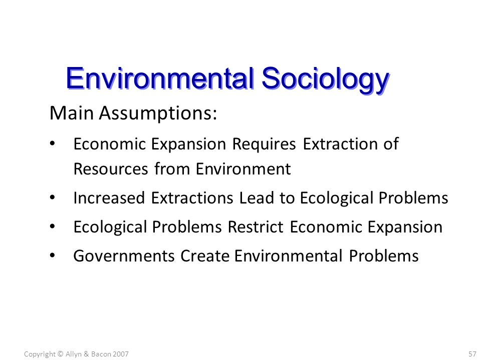 Main Assumptions: Economic Expansion Requires Extraction of Resources from Environment Increased Extractions Lead to Ecological Problems Ecological Pr
