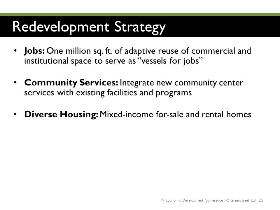 "Redevelopment Strategy 25 Jobs: One million sq. ft. of adaptive reuse of commercial and institutional space to serve as ""vessels for jobs"" Community S"