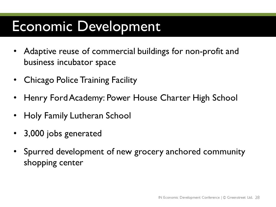 Economic Development 28 Adaptive reuse of commercial buildings for non-profit and business incubator space Chicago Police Training Facility Henry Ford