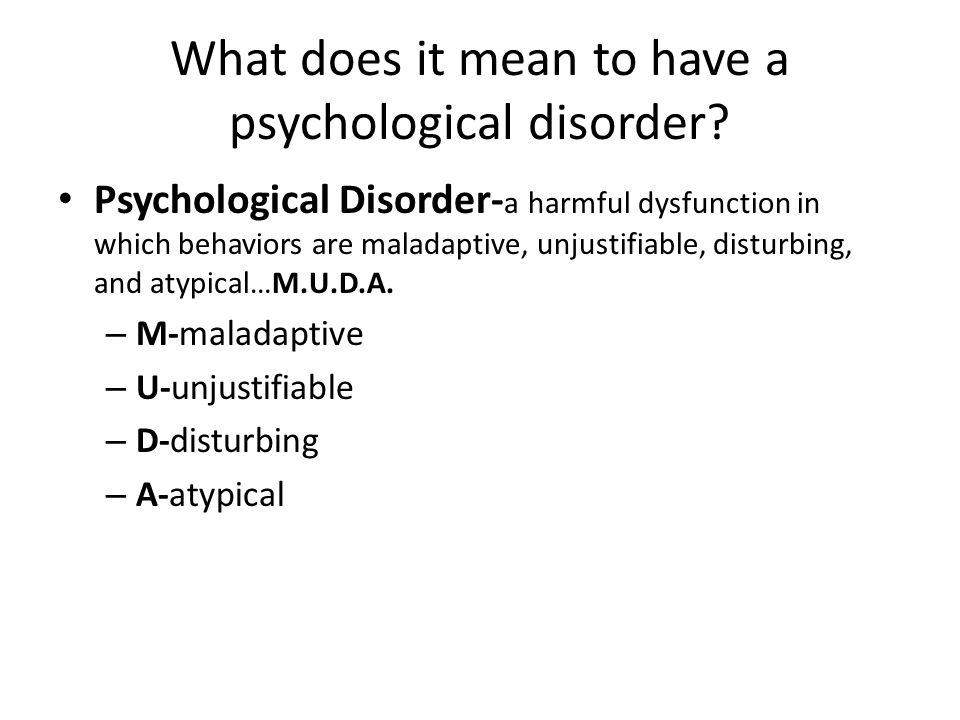 Maladaptive Destructive to oneself or others