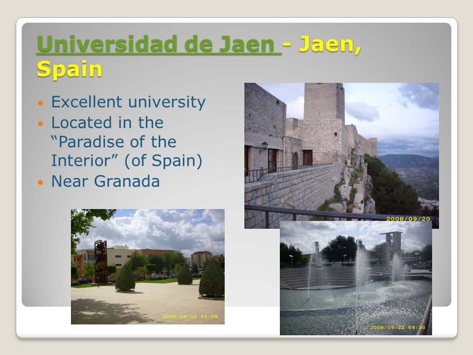 Universidad de Jaen Universidad de Jaen - Jaen, Spain Universidad de Jaen Excellent university Located in the Paradise of the Interior (of Spain) Near Granada