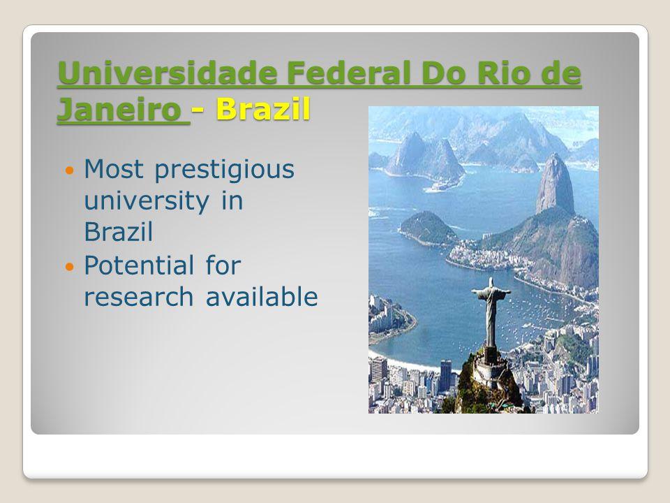 Universidade Federal Do Rio de Janeiro Universidade Federal Do Rio de Janeiro - Brazil Universidade Federal Do Rio de Janeiro Most prestigious university in Brazil Potential for research available