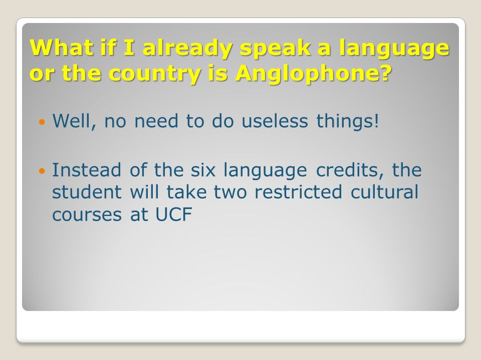 What if I already speak a language or the country is Anglophone.