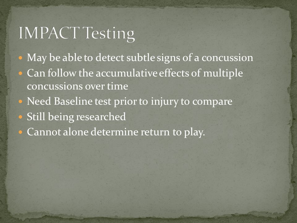 May be able to detect subtle signs of a concussion Can follow the accumulative effects of multiple concussions over time Need Baseline test prior to injury to compare Still being researched Cannot alone determine return to play.