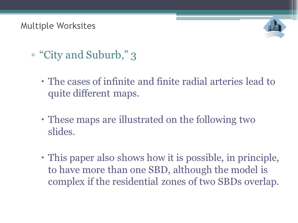 """Multiple Worksites ▫""""City and Suburb,"""" 3  The cases of infinite and finite radial arteries lead to quite different maps.  These maps are illustrated"""