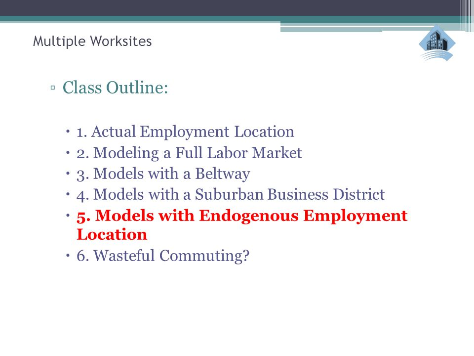 ▫Class Outline:  1. Actual Employment Location  2.