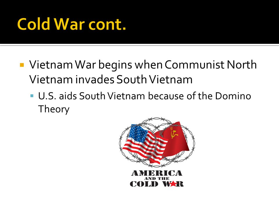  Vietnam War begins when Communist North Vietnam invades South Vietnam  U.S.