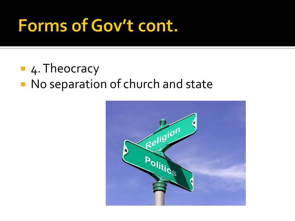 4. Theocracy  No separation of church and state