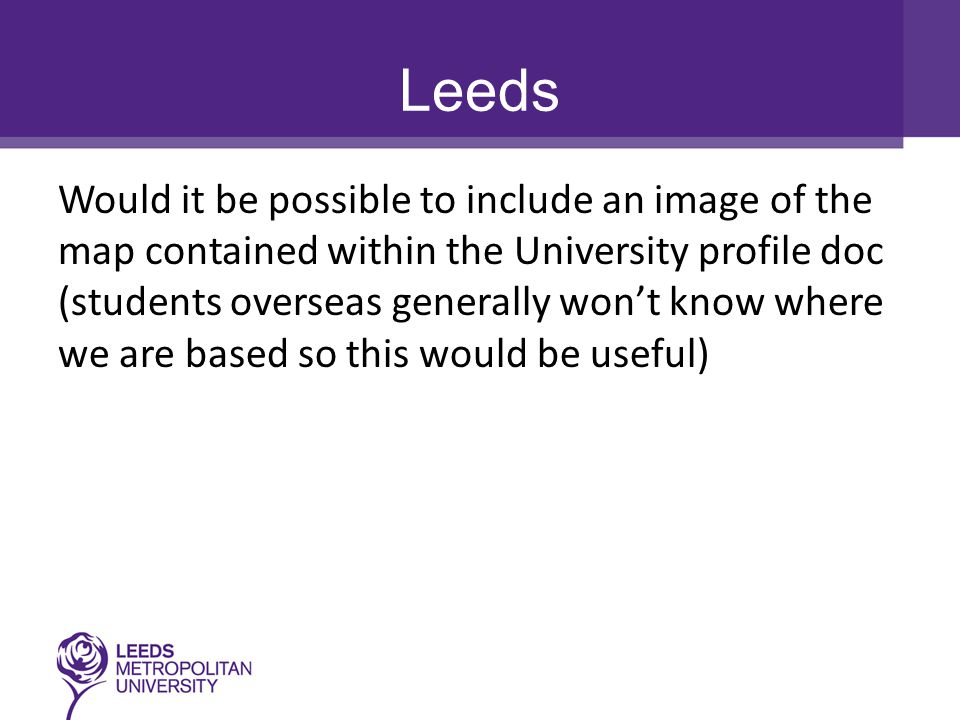 Leeds Would it be possible to include an image of the map contained within the University profile doc (students overseas generally won't know where we