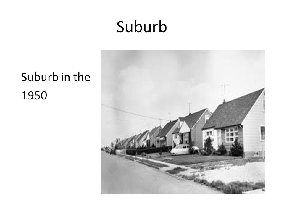 Suburb Suburb in the 1950