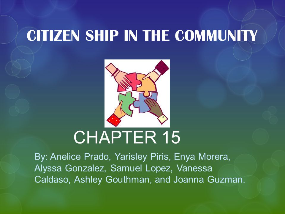 CHAPTER 15 By: Anelice Prado, Yarisley Piris, Enya Morera, Alyssa Gonzalez, Samuel Lopez, Vanessa Caldaso, Ashley Gouthman, and Joanna Guzman.