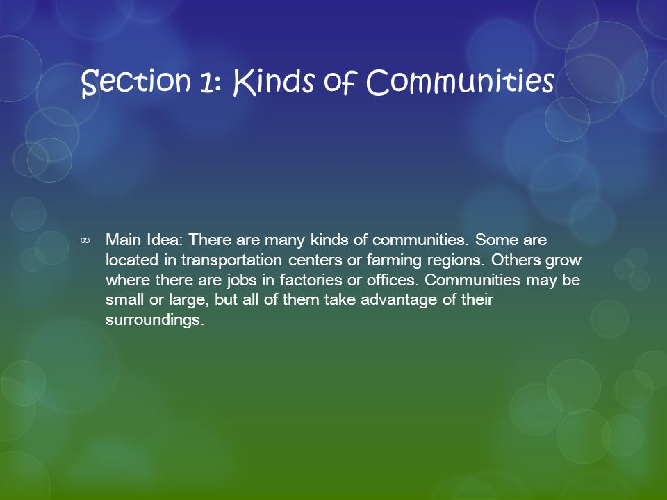 Section 1: Kinds of Communities ∞Main Idea: There are many kinds of communities.