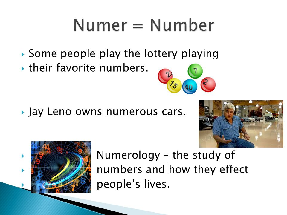  Some people play the lottery playing  their favorite numbers.