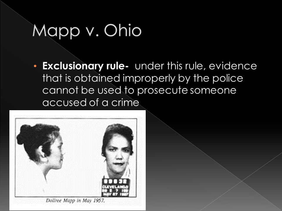 Exclusionary rule- under this rule, evidence that is obtained improperly by the police cannot be used to prosecute someone accused of a crime