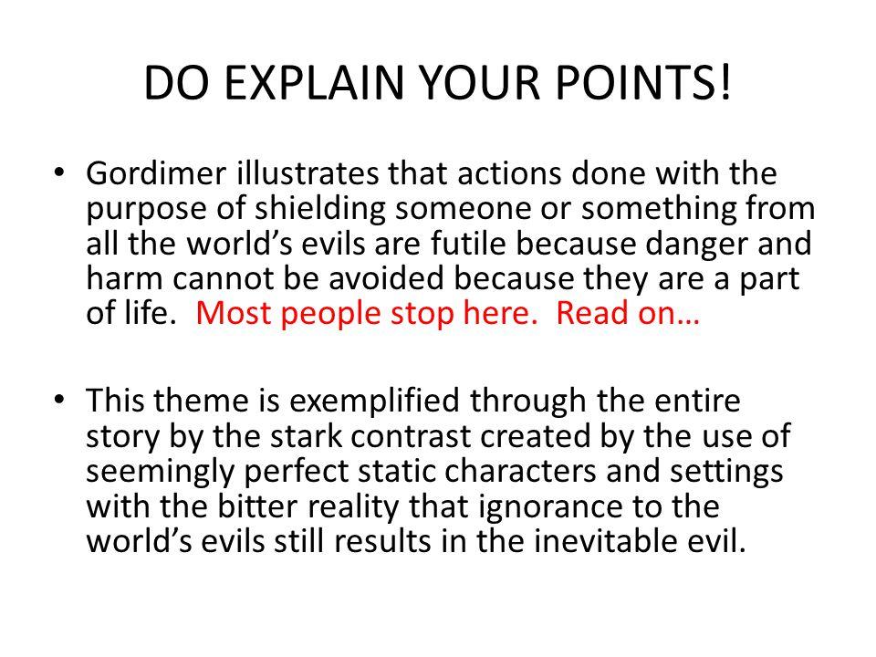 DO EXPLAIN YOUR POINTS.