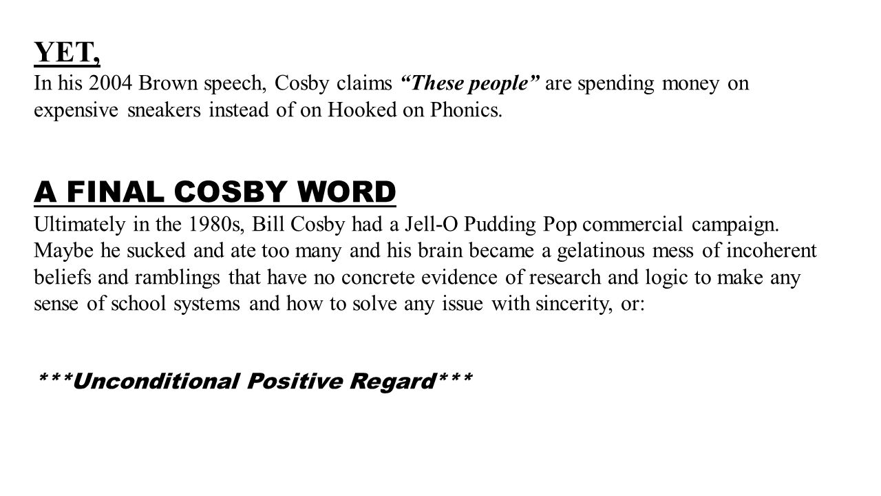 "YET, In his 2004 Brown speech, Cosby claims ""These people"" are spending money on expensive sneakers instead of on Hooked on Phonics. A FINAL COSBY WOR"