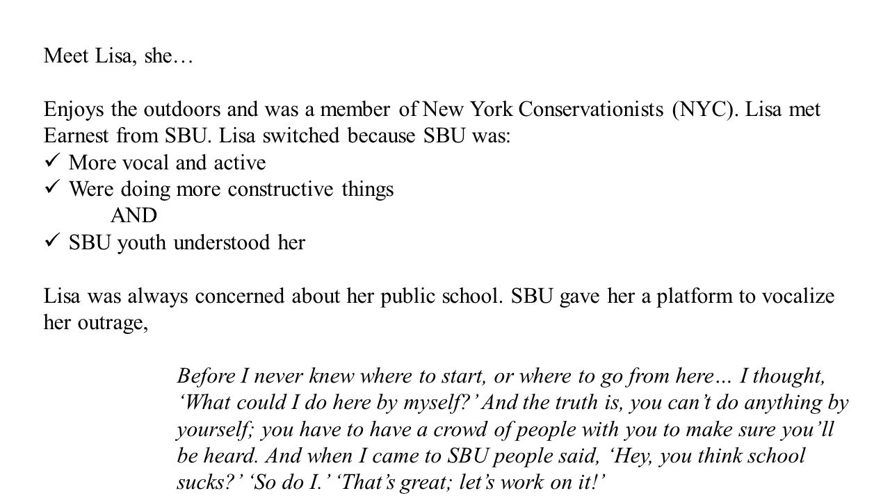 Meet Lisa, she… Enjoys the outdoors and was a member of New York Conservationists (NYC). Lisa met Earnest from SBU. Lisa switched because SBU was: Mor