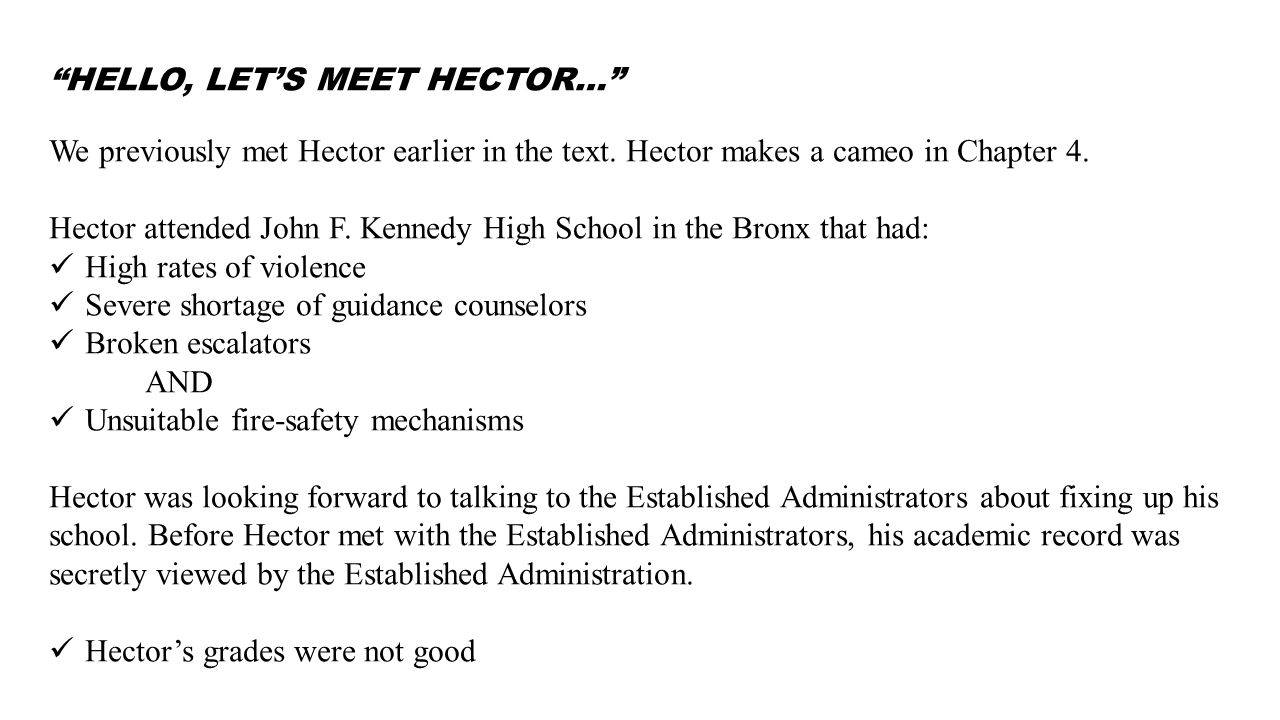 """HELLO, LET'S MEET HECTOR…"" We previously met Hector earlier in the text. Hector makes a cameo in Chapter 4. Hector attended John F. Kennedy High Scho"