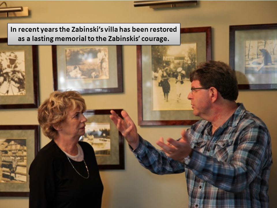 In recent years the Zabinski's villa has been restored as a lasting memorial to the Zabinskis' courage.
