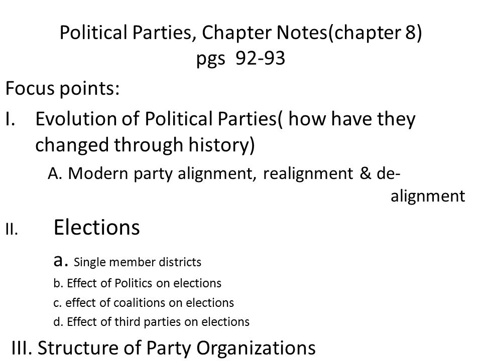 Political Parties, Chapter Notes(chapter 8) pgs 92-93 Focus points: I.Evolution of Political Parties( how have they changed through history) A. Modern