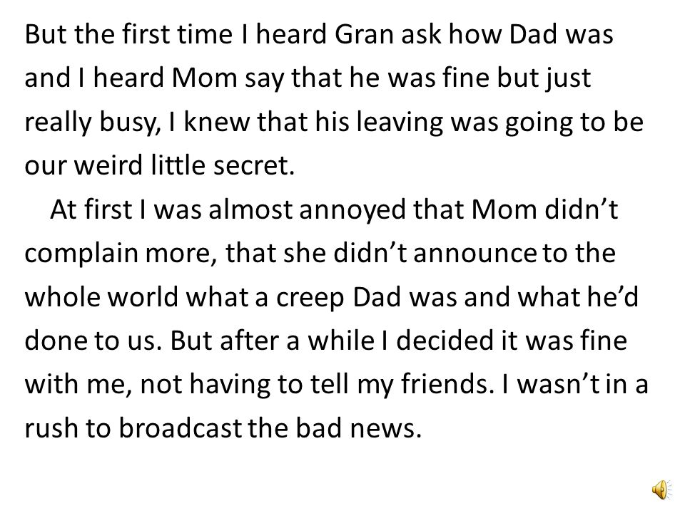 I didn't watch that much TV, but I'd seen enough talk shows and soap operas and made-for-TV films to know that a middle-aged married guy ditching his