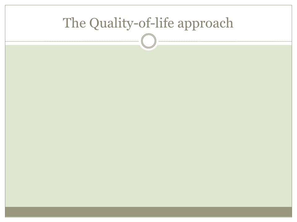 The Quality-of-life approach