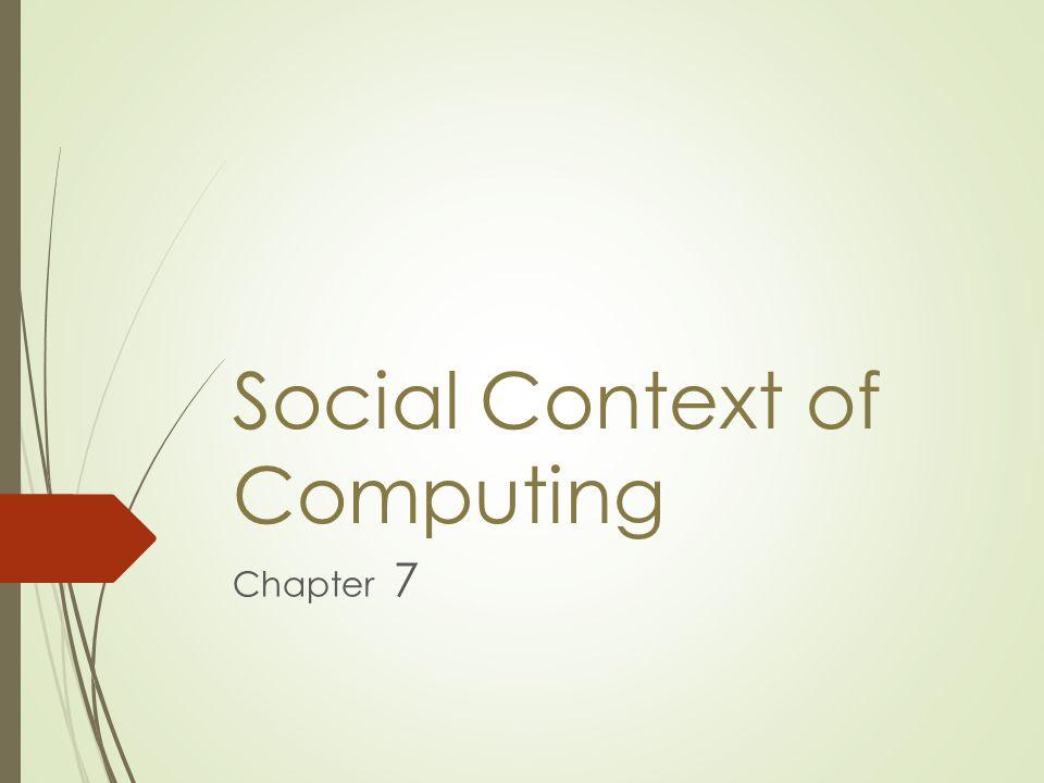 Social Context of Computing Chapter 7