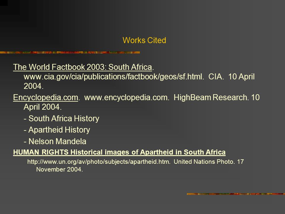 Works Cited The World Factbook 2003: South Africa.