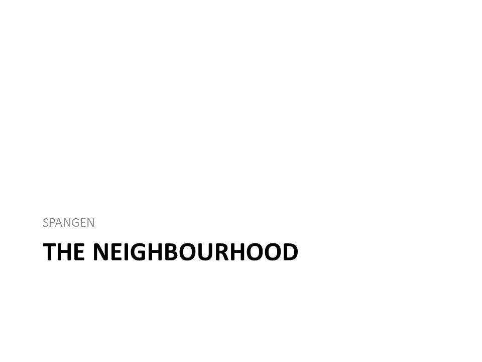 THE NEIGHBOURHOOD SPANGEN
