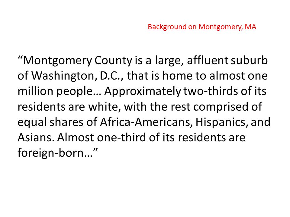 Montgomery County, Maryland, operates one of the most acclaimed large public school systems in the United States… Background on Montgomery, MA