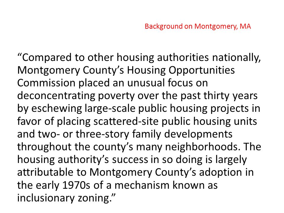 """Compared to other housing authorities nationally, Montgomery County's Housing Opportunities Commission placed an unusual focus on deconcentrating pov"