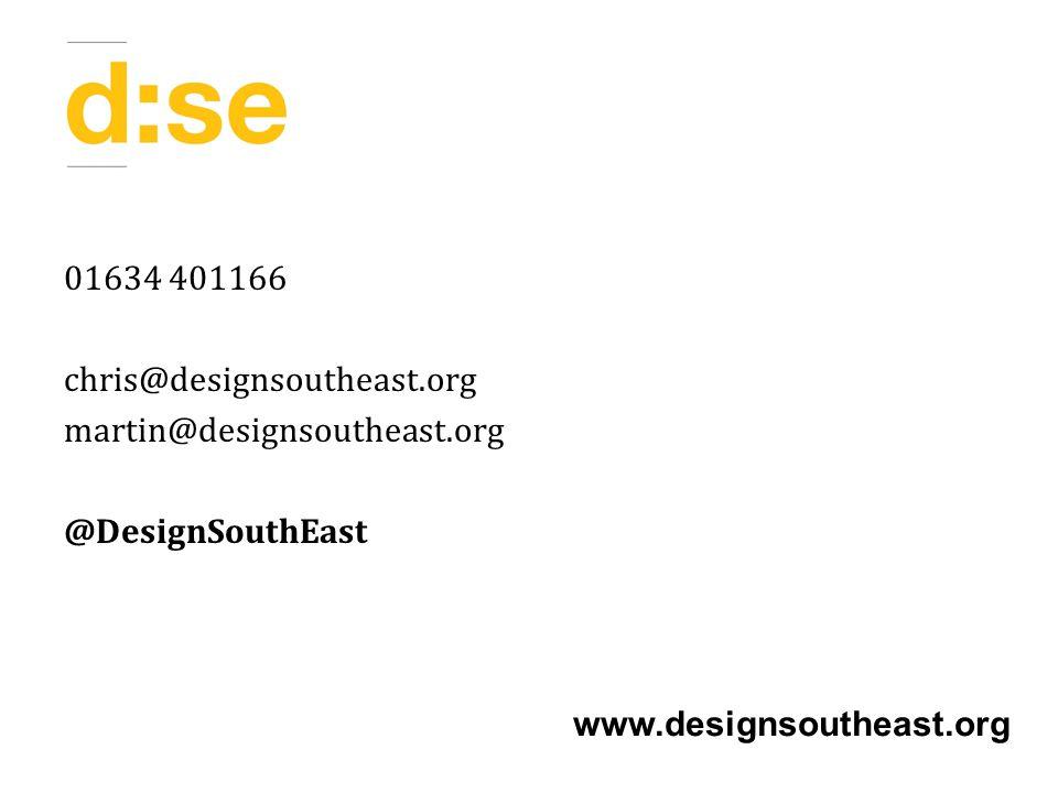 01634 401166 chris@designsoutheast.org martin@designsoutheast.org @DesignSouthEast www.designsoutheast.org