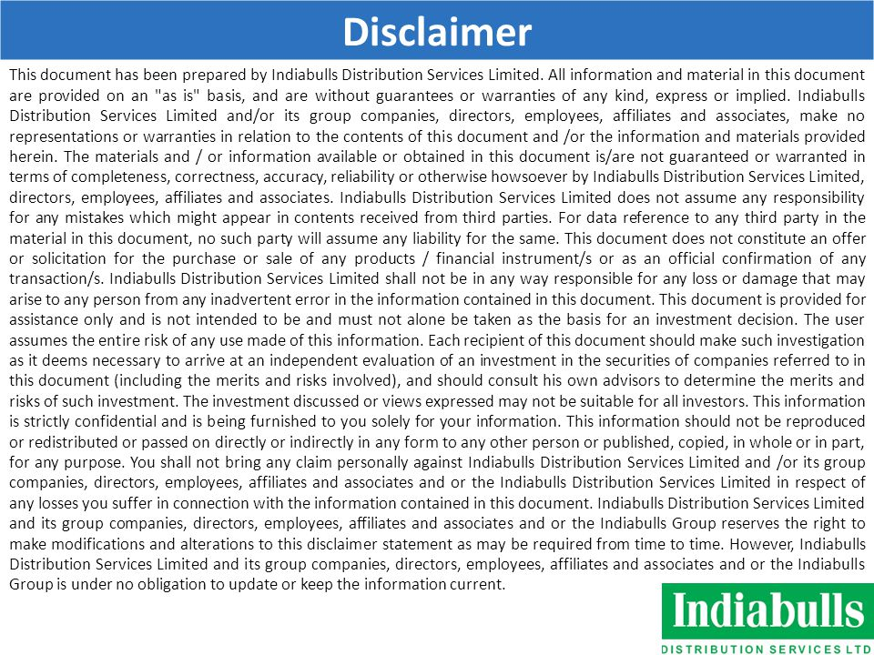 20 Disclaimer This document has been prepared by Indiabulls Distribution Services Limited.