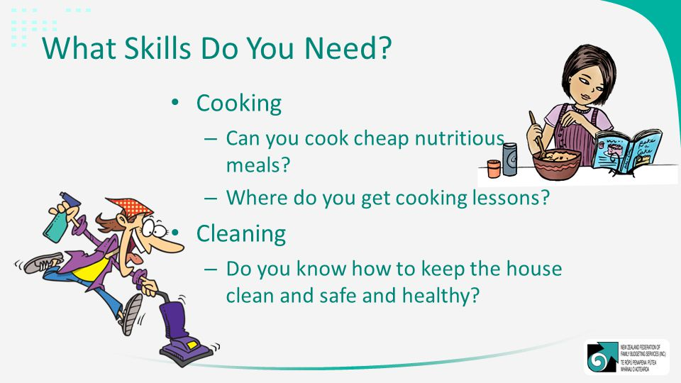 What Skills Do You Need. Cooking – Can you cook cheap nutritious meals.