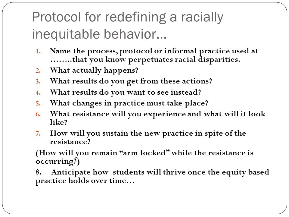 Protocol for redefining a racially inequitable behavior… 1.