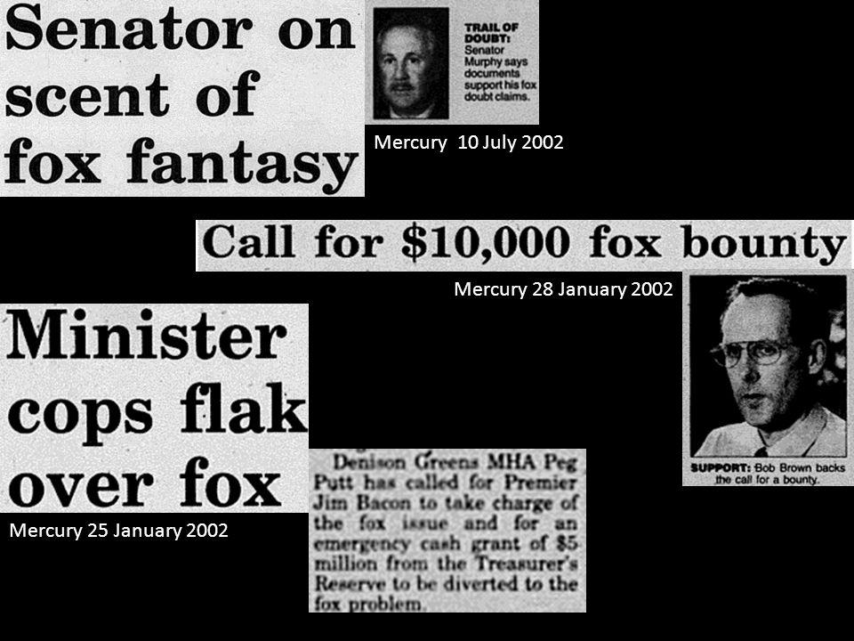 Mercury 28 January 2002 Mercury 24 January 2002 'the sighting of fox cubs' was not corroborated