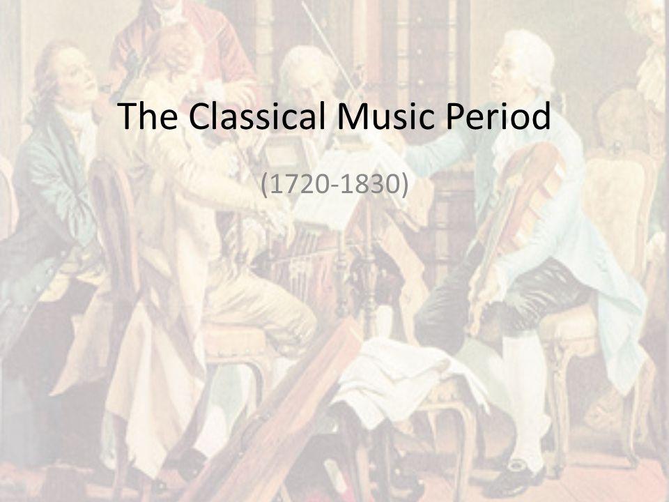 The Classical Music Period (1720-1830)