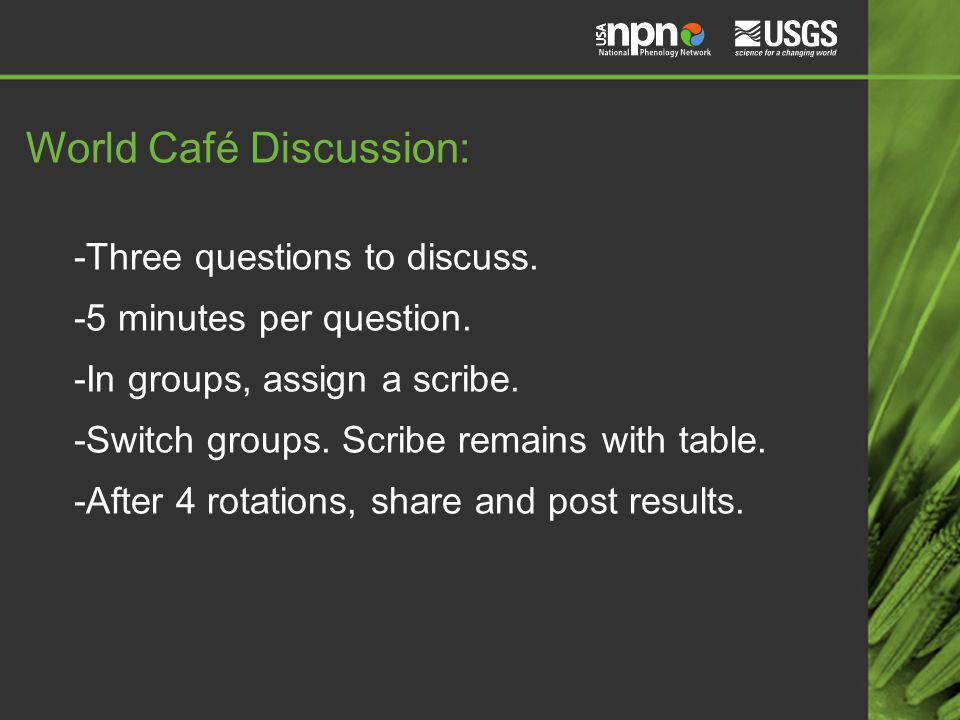World Café Discussion: -Three questions to discuss.