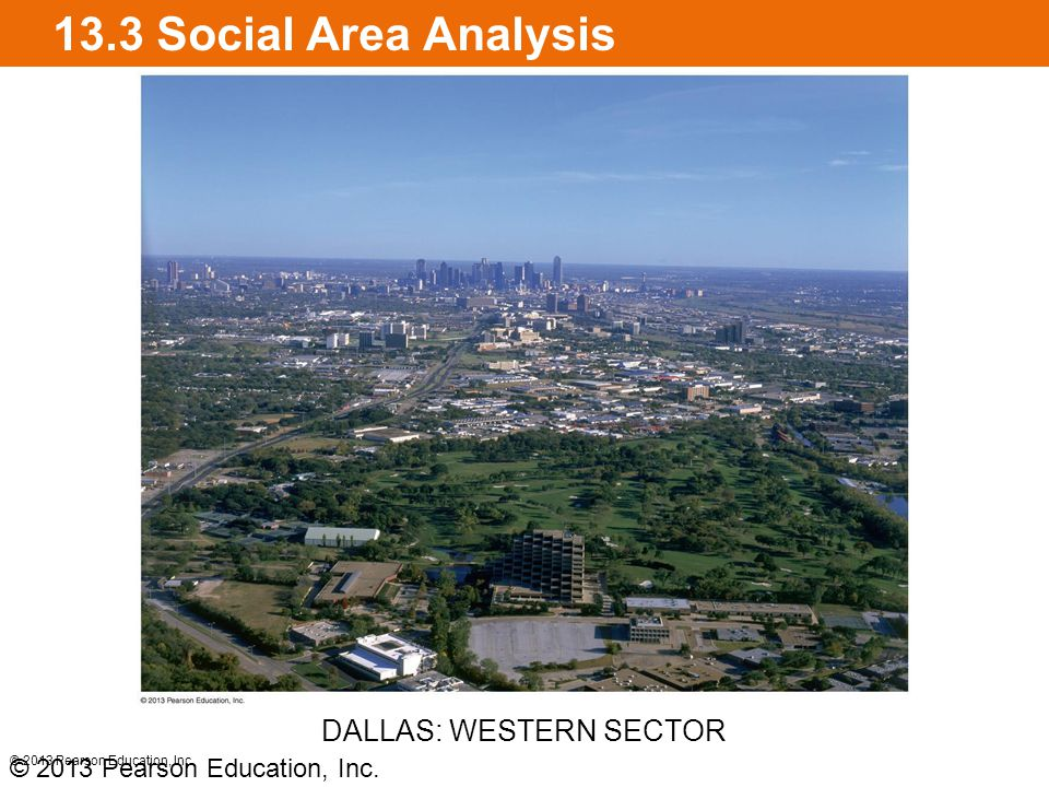 13.3 Social Area Analysis © 2013 Pearson Education, Inc.