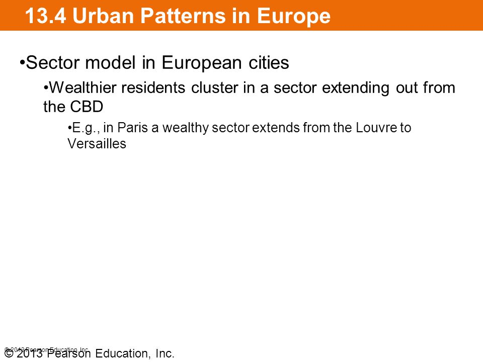 13.4 Urban Patterns in Europe © 2013 Pearson Education, Inc.