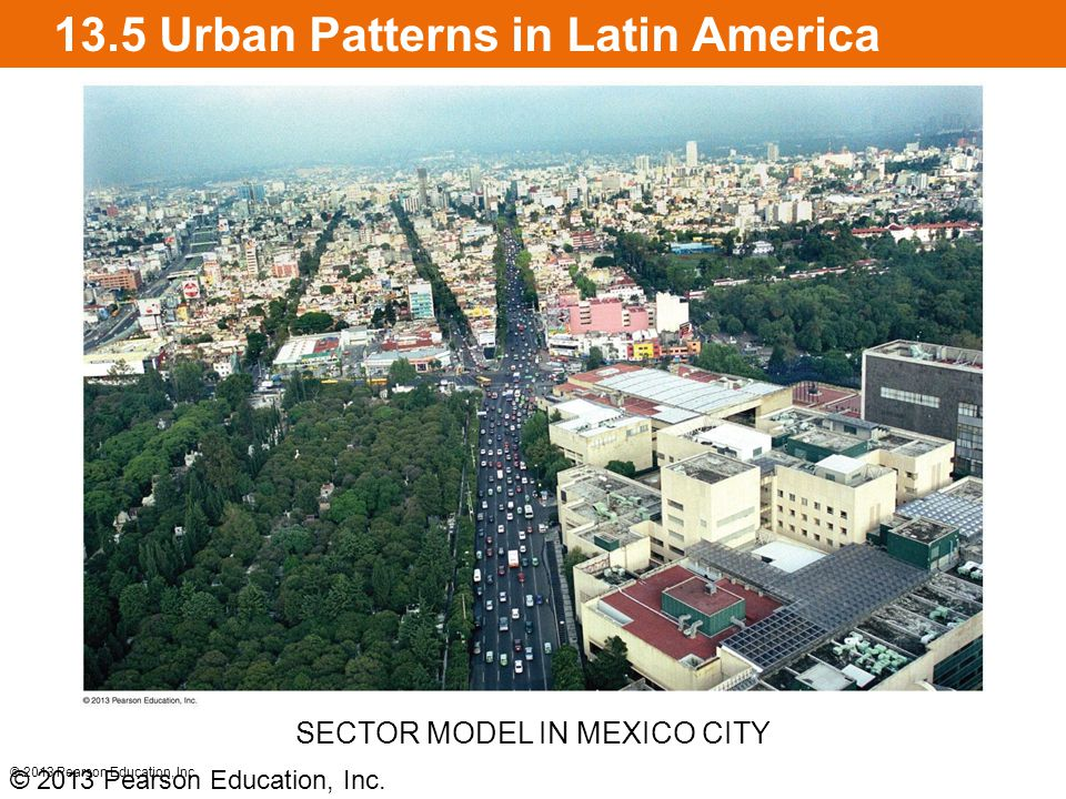 13.5 Urban Patterns in Latin America © 2013 Pearson Education, Inc.