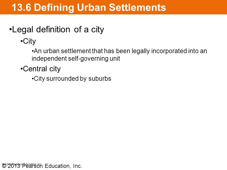 13.6 Defining Urban Settlements © 2013 Pearson Education, Inc.
