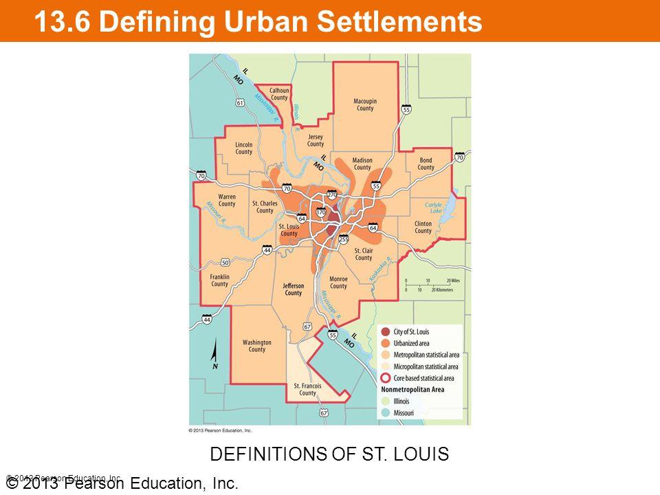 13.6 Defining Urban Settlements © 2013 Pearson Education, Inc.