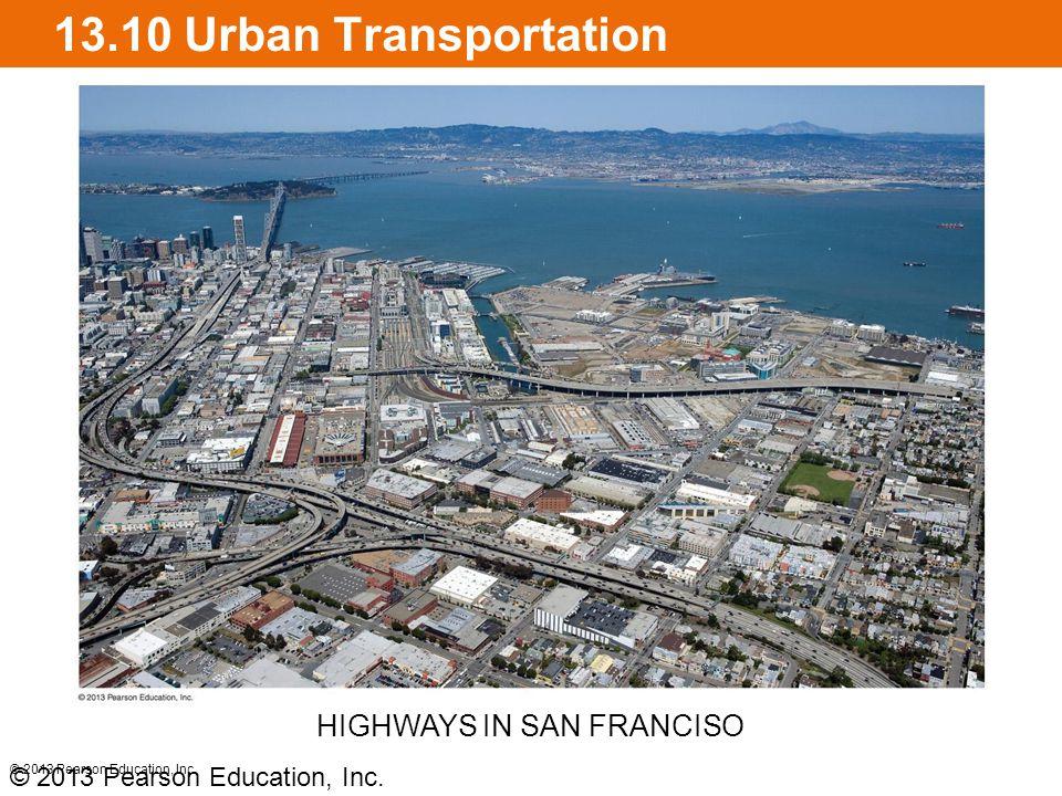 13.10 Urban Transportation © 2013 Pearson Education, Inc.