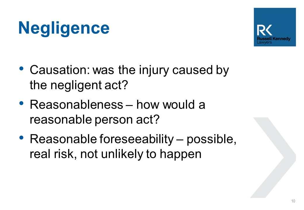Causation: was the injury caused by the negligent act.